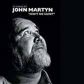 Play & Download Ain't No Saint by John Martyn | Napster