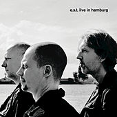 Play & Download E.S.T. Live In Hamburg by Esbjörn Svensson Trio | Napster