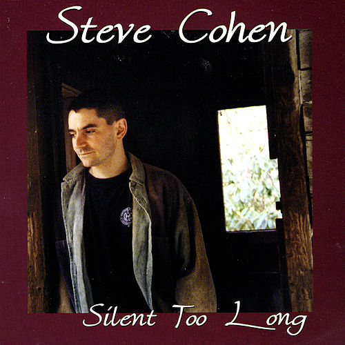 Play & Download Silent Too Long by Steve Cohen | Napster