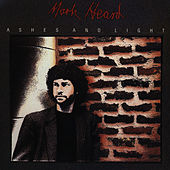 Play & Download Ashes To Light by Mark Heard | Napster