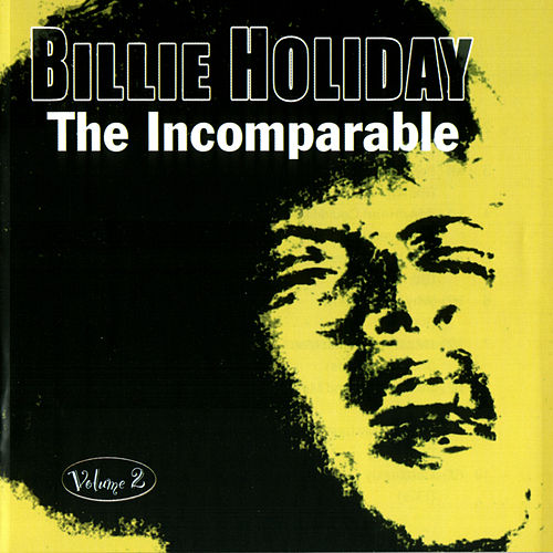 Play & Download The Incomparable Volume 2 by Billie Holiday | Napster