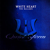 Play & Download Quiet Storm: The Ballads by Whiteheart | Napster