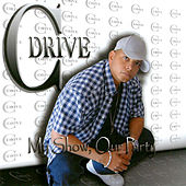 Play & Download My Show, Our Party by CDrive | Napster