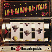 In-A-Gadda-Da-Vegas by The New Duncan Imperials