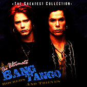 Play & Download The Ultimate Bang Tango - Rockers & Thieves by Bang Tango | Napster