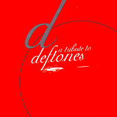 A Tribute To Deftones by Various Artists