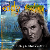 Play & Download Living In Black and White by Eddy Raven | Napster