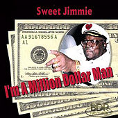 Play & Download I'm a Million Dollar Man by Sweet Jimmie | Napster