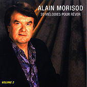 Play & Download 20 Melodies pour rever, Volume 2 by Alain Morisod | Napster