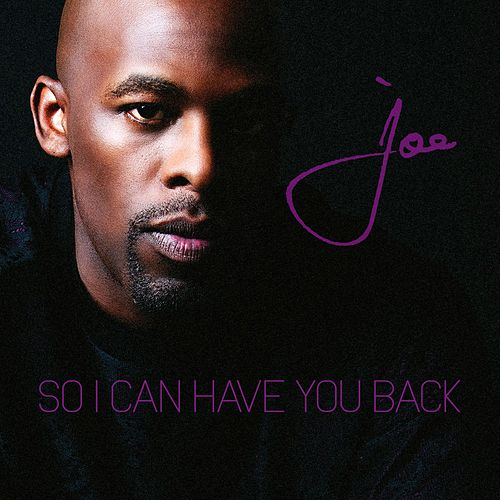 Play & Download So I Can Have You Back by Joe | Napster
