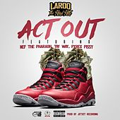 Play & Download Act Out (feat. Nef The Pharaoh, Pyrex Pissy & Tay Way) - Single by Laroo | Napster