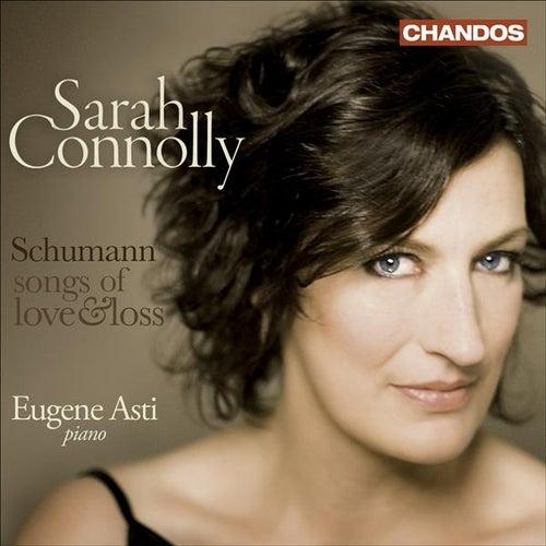 SCHUMANN, R.: Gedichte der Konigin Maria Stuart / Liederkreis / Frauenliebe und leben (Connolly, Asti) (Songs of Love and Loss) by Eugene Asti