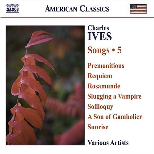Play & Download IVES, C.: Songs, Vol. 5 by Various Artists | Napster