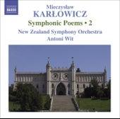 Play & Download KARLOWICZ, M.: Symphonic Poems, Vol. 2 (Wit) - Powracajace fale / Smutna opowiesc / Odwieczne piesni by Antoni Wit | Napster