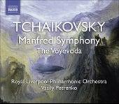 TCHAIKOVSKY, P.I.: Manfred Symphony / Voyevoda (Royal Liverpool Philharmonic, Petrenko) by Vasily Petrenko