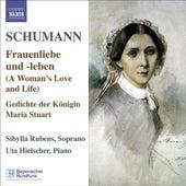 Play & Download SCHUMANN, R.: Lied Edition, Vol. 5 - Frauenliebe und -leben, Op. 42 / 7 Lieder, Op. 104 / Gedichte der Konigin Maria Stuart, Op. 135 by Sibylla Rubens | Napster