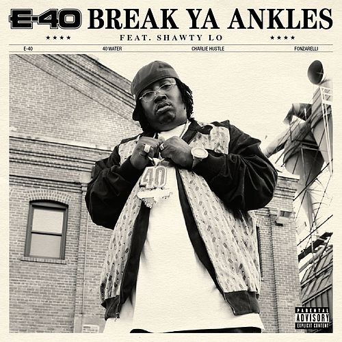 Play & Download Break Ya Ankles by E-40 | Napster