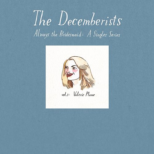 Play & Download Always The Bridesmaid: Vol 1 by The Decemberists | Napster