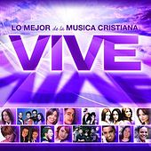 Play & Download Vive - Lo Mejor De La Musica Cristiana by Various Artists | Napster