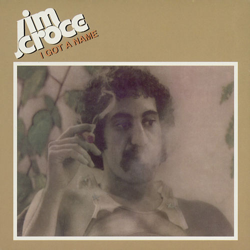 I Got A Name by Jim Croce