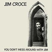 Play & Download You Don't Mess Around With Jim by Jim Croce | Napster
