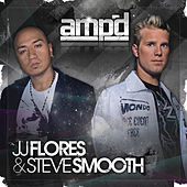 Amp'd by JJ Flores & Steve Smooth