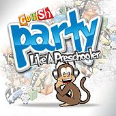 Play & Download Party Like A Preschooler by Go Fish | Napster