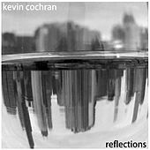 Play & Download Reflections by Kevin Cochran | Napster