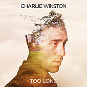 Too Long - Single by Charlie Winston