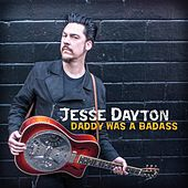 Play & Download Daddy Was a Badass by Jesse Dayton | Napster