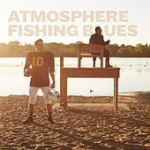 Play & Download Fishing Blues (Instrumental Version) by Atmosphere | Napster