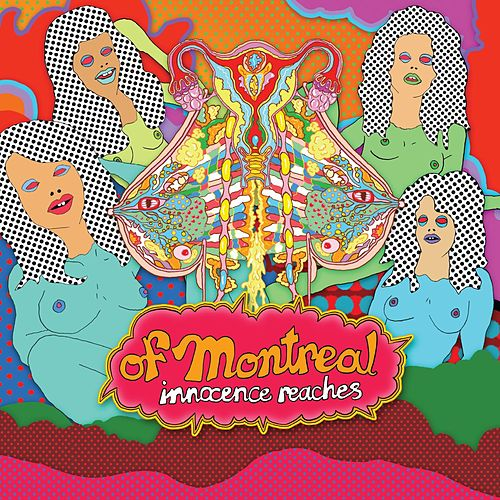 Play & Download Innocence Reaches by Of Montreal | Napster