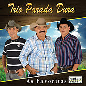 Play & Download As Favoritas (Ao Vivo) by Trio Parada Dura | Napster