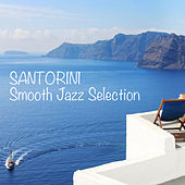 Play & Download Santorini Smooth Jazz Selection by Various Artists | Napster