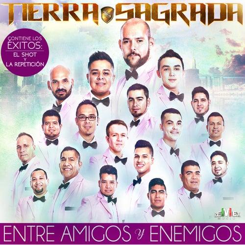 Play & Download Entre Amigos y Enemigos by Banda Tierra Sagrada   Napster