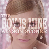 Play & Download The Boy Is Mine by Alyson Stoner | Napster