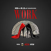 Play & Download Work (feat K.O.) by HD | Napster