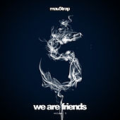 Play & Download We Are Friends, Vol. 5 by Various Artists | Napster