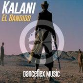 Play & Download El Bandido by Kalani | Napster
