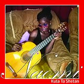 Play & Download Kuta Ta Shetan by Naomi | Napster