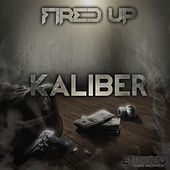 Play & Download Kaliber by Fired Up | Napster