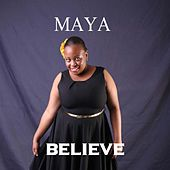 Play & Download Believe by Maya | Napster