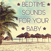 Play & Download Bedtime Sounds for your Baby by Various Artists | Napster