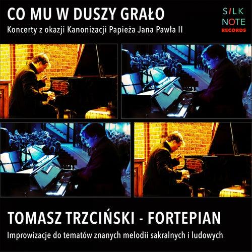 Co mu w Duszy Grało (Koncerty z okazji Kanonizacji Papieża Jana Pawła II) von Tomasz Trzcinski