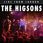 Play & Download Live From London by The Higsons | Napster