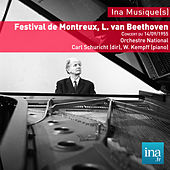 Festival de Montreux, L. van Beethoven, Concert du 14/09/1955, Carl Schuricht (dir), W. Kempff (piano) by Various Artists
