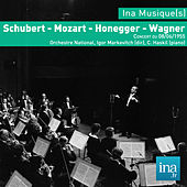 Schubert - Mozart - Honegger - Wagner, Concert du 08/06/1955, Orchestre National, Igor Markevitch (dir), C. Haskil (piano) by Various Artists