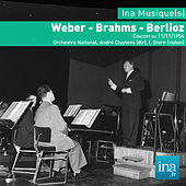 Play & Download Weber - Brahms - Berlioz, Concert du 11/11/1954, Orchestre National, André Cluytens (dir), I. Stern (violon) by Various Artists | Napster