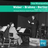 Weber - Brahms - Berlioz, Concert du 11/11/1954, Orchestre National, André Cluytens (dir), I. Stern (violon) by Various Artists