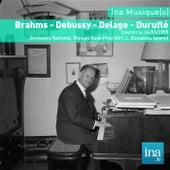 Play & Download Brahms - Debussy - Delage - Duruflé, Concert du 24/01/1955, Orchestre National, Manuel Rosenthal (dir), L. Gousseau (piano) by Various Artists | Napster